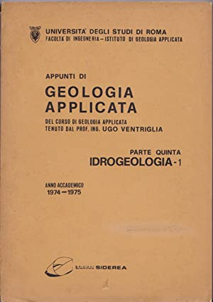 Appunti di geologia applicata. Parte V. Idrogeologia: Ugo Ventriglia