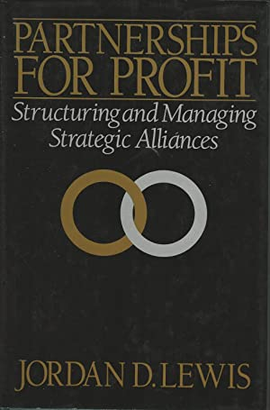 PARTNERSHIPS FOR PROFIT: Structuring and Managing Strategic Alliances