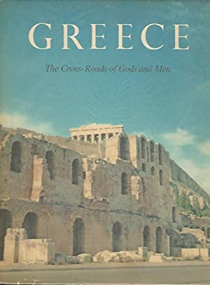 GREECE. THE CROSS-ROADS OF GODS AND MEN