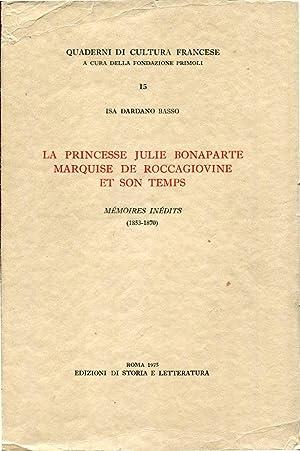 La Princesse Julie Bonaparte Marquise de Roccagiovine: Isa Dardano Basso