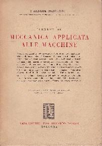 Meccanica applicata alle macchine: Aristide Prosciutto