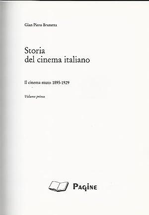 STORIA DEL CINEMA ITALIANO. IL CINEMA MUTO: Gian Piero Brunetta