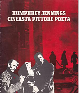 Humphrey Jennings. Cineasta, pittore, poeta.