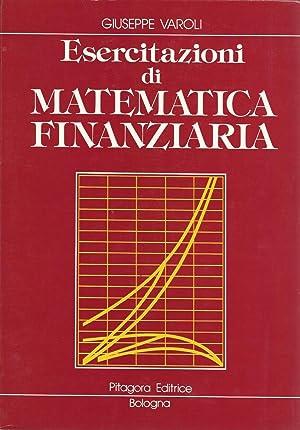 ESERCITAZIONI DI MATEMATICA FINANZIARIA: Giuseppe Varoli