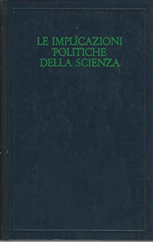 LE IMPLICAZIONI POLITICHE DELLA SCIENZA: AA.VV.