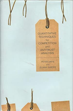 QUANTITATIVE TECHNIQUES FOR COMPETITION AND ANTITRUST ANALYSIS