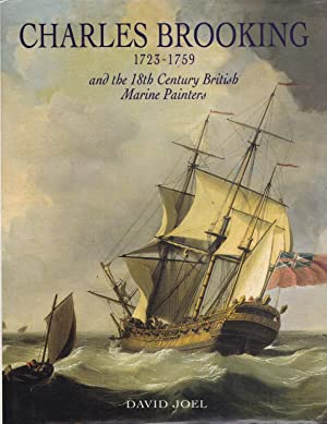 Charles Brooking (1723-1759) and the 18th Century British Marine Painters.