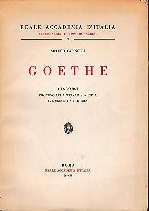 Goethe. Discorsi pronunciati a Weimar e a: Arturo Farinelli