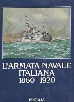 L'Armata Navale Italiana. 1860-1920.: Arrigo Pecchioli (a
