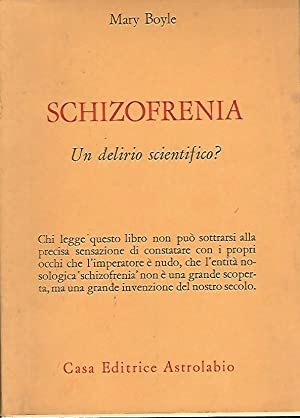 SCHIZOFRENIA: UN DELIRIO SCIENTIFICO?