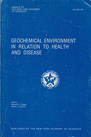 Geochemical Environment in Relation to Health and Disease. annals of the New York Academy of Scie...