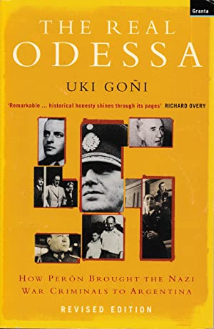 The real Odessa. How Peron Brought the Nazi War Criminals to Argentina