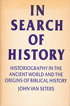 In search of history. Historiography in the ancient world and the origins of biblical history