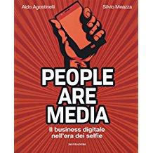 People are media. Il business digitale nell'era dei selfie