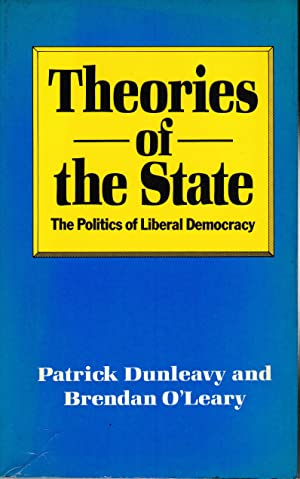 Theories of the State. The politics of Liberal Democracy