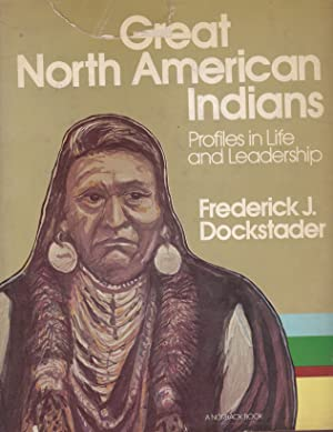 Grat North American Indians. Profiles in life and Leadership.