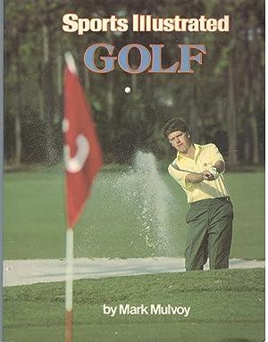 Sport illustrated. Golf: Mark Mulvoy