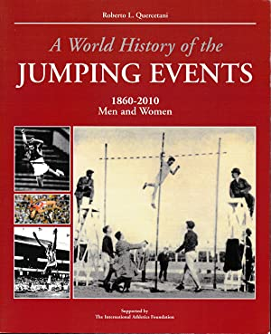 A World History of the Jumping Events 1860-2010 Men and Women