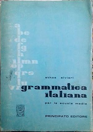 Grammatica italiana per la scuola media: Athos Sivieri