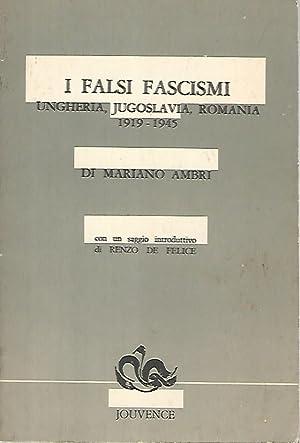 I falsi fascismi. Ungheria,Jugoslavia,Romania 1919-1945: Mariani Ambri