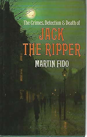 The crimes,detection e death of Jack the ripper