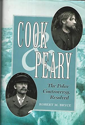 Cook peary. The polar controversy,resolved