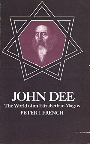 JOHN DEE. The World of an Elizabethan Magus
