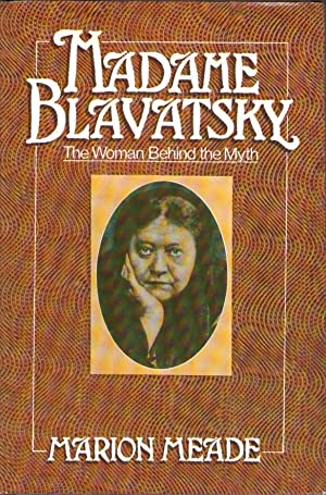 Madame Blavatsky The Woman Behind the Myth