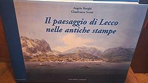 Il paesaggio di Lecco nelle antiche stampe: Angelo Borghi ,Gianfranco