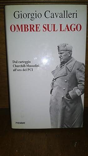 Ombre sul lago: Dal carteggio Churchill-Mussolini all'oro del PCI (Italian Edition)