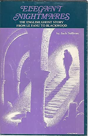 Elegant nightmares. The english shost story from le Fanu to Blackwood
