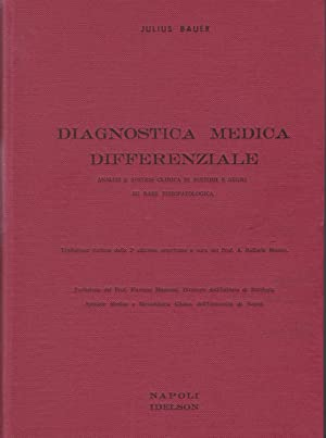 Diagnostica medica differenziale. Analisi e sintesi clinica di sintomi e segni su base fisiopatol...