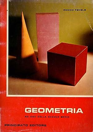 Geometria. Ad uso della scuola media.: Rocco Fedele