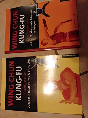 Wing chun kung-fu a complete guide volume 1:basic forms e principles volume 3:weapons e advanced ...