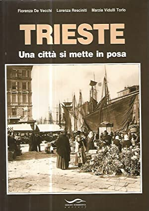 Trieste una città si mette in posa: Fiorenza De Vecchi