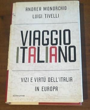 VIAGGIO ITALIANO - VIZI E VIRTU' DELL'ITALIA: MONORCHIO-TIVELLI