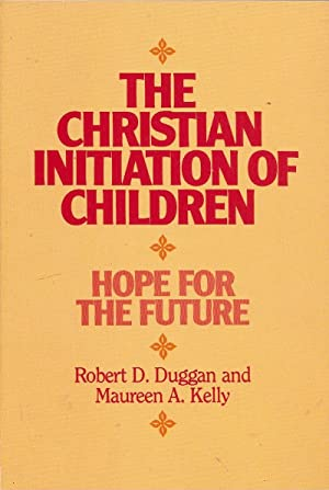 The christian initiation of children, hope for future