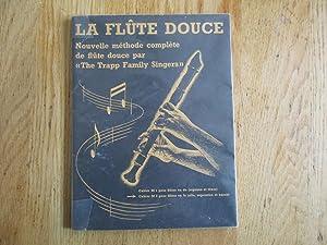 La flute douce, nouvelle méthode complète de: The Trapp family