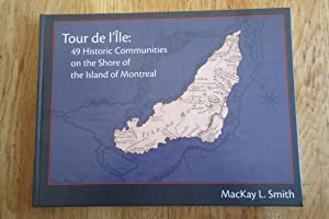Tour de l'île : The 49 Historic Communities on the Shore of the Island of Montreal