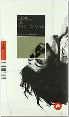 Libro De Fantasmas - Gan Bao etc. Ambrose Bierce, Lord Dunsany, Ueda Akinari, Dúmar Aljure