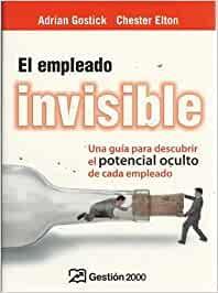 El Empleado invisible una guia para descubrir el potencial oculto - Adrian Gostick