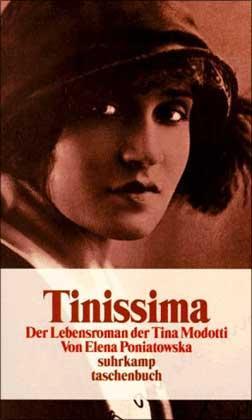Tinissima - Der Lebensroman der Tina Modotti - Poniatowska, Elena