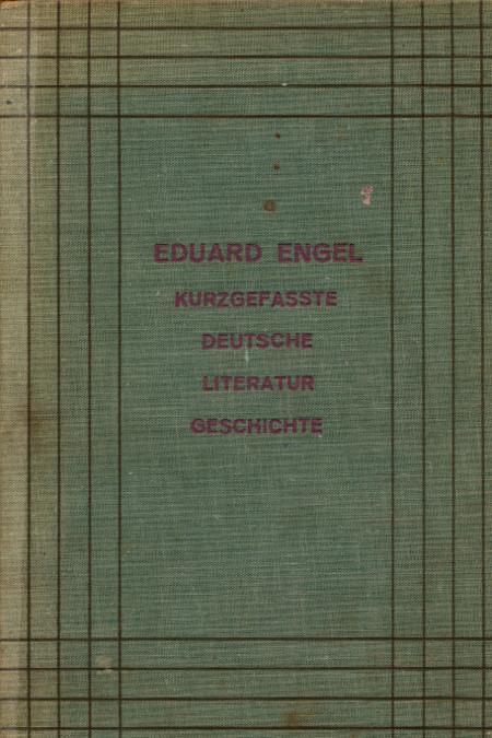 Kurzgefaßte Deutsche Literaturgeschichte - Ein Volksbuch: Engel, Eduard