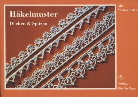 Häkelmuster. Decken und Spitzen - Alte Musterblätter von Steinert ...