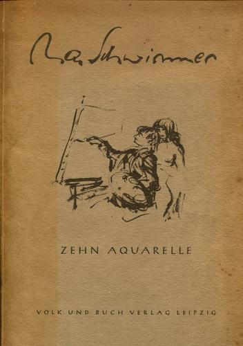 Max Schwimmer zehn Aquarelle: Scheffler, Karl Geleitwort