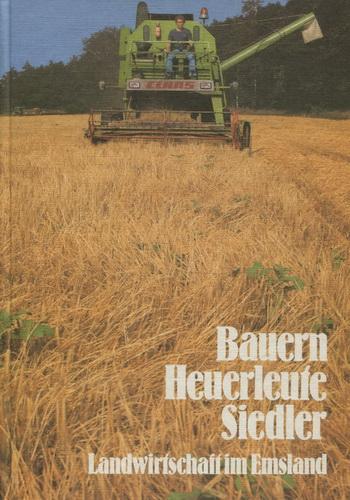 Landwirtschaft im Emsland: Bauern, Heuerleute, Siedler