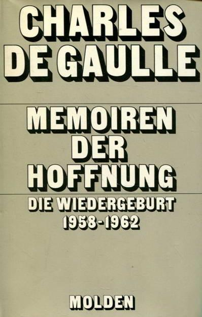 Memoiren der Hoffnung. Die Wiedergeburt 1958-1962: de Gaulle, Charles