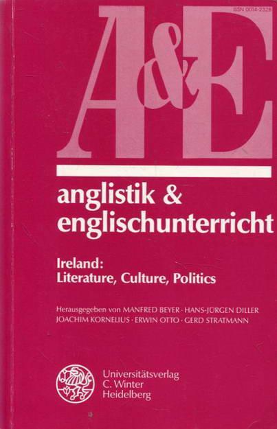 Anglistik & Englischunterricht Band 52 Ireland, Literature, Culture, Politics - Beyer, Manfred / Diller, Hans-Jürgen / Kornelius, Joachim / Otto, Erwin / Stratmann, Gerd
