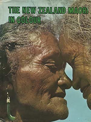 The New Zealand Maori in Colour: Bigwood, Kenneth and