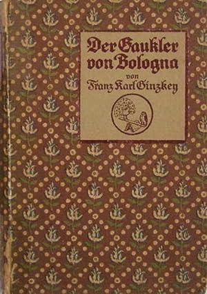 Der Gaukler Von Bologna: Ginzkey, Franz Karl